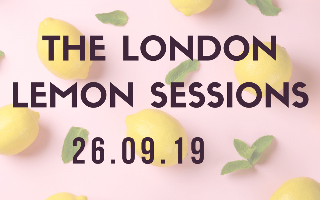 ONE WEEK TO GO! London Lemon Sessions.