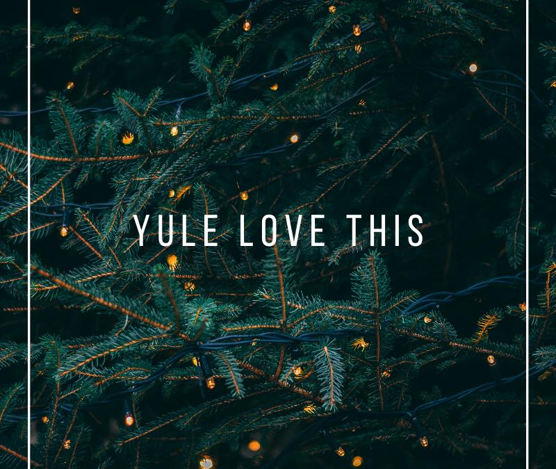 Yule Love This…